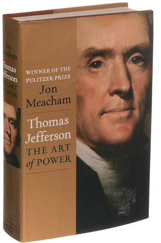 Meacham Thomas Jefferson Art of Power